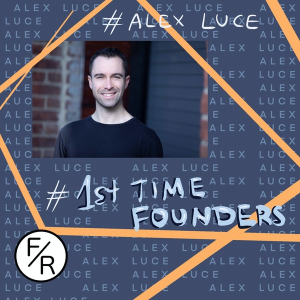 First-Time Founders—How To Give Investors the Right Signals - With Alex Luce Image