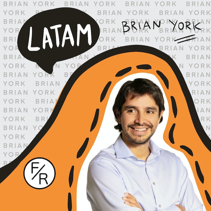 Startups in LatAm—How are LatAm Startups Different From Those in The U.S.? With Brian York