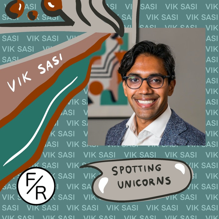 Spotting a Unicorn: Vik Sasi on Being One of the Earliest Investors in Clubhouse.