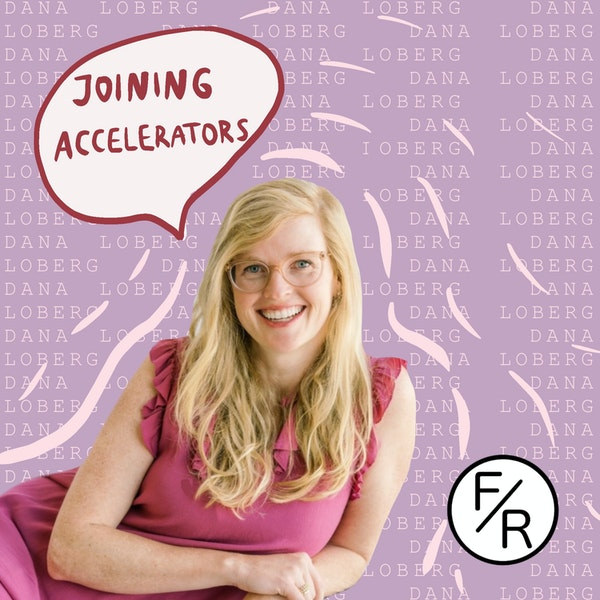 Joining an accelerator after selling a company. By Dana Loberg Image