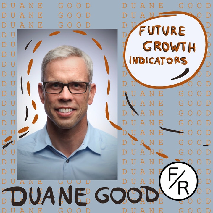 Indicators of future growth. By Duane Good