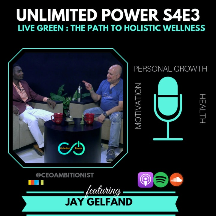 UP #43 Live Green: The Path to Holistic Wellness | Jay Gelfand