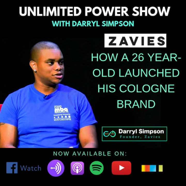 UP #53 | 26 Year Old Entrepreneur launches Zavies fragrance Brand | Darryl Simpson on Unlimited Power Show UPS5E3