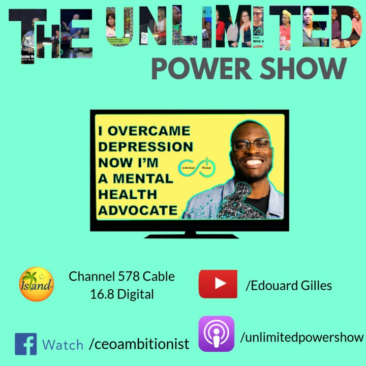 UP #55 I overcame depression, Now I'm a mental health Advocate | Justin Hill on Unlimited Power Show S5E5