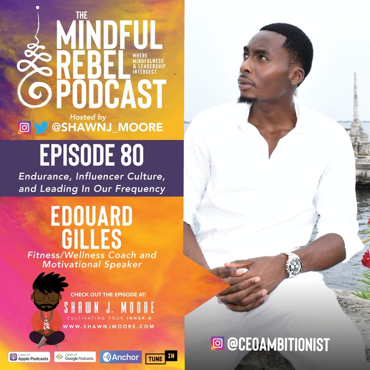I was my BIGGEST enemy! | Edouard Gilles on the Mindful Rebel Podcast