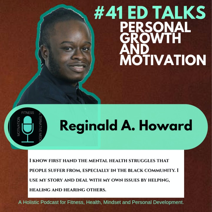 #41 Ed Talks Suffering to Success: A paradigm shift to Achieve Happiness with Reginald A. Howard