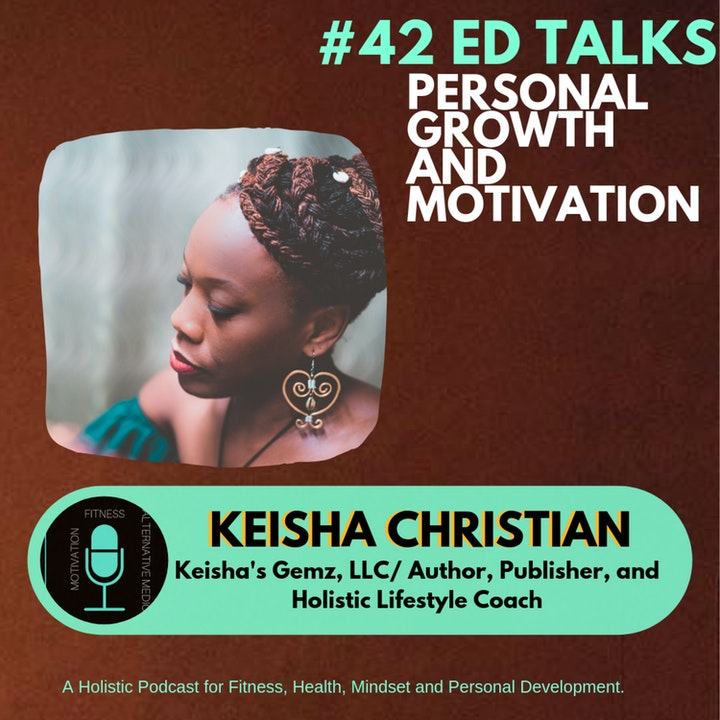 #42 Ed Talks Holistic Gemz You Can Incorporate Daily To Fight Allergies and Live a Healthy Life with Keisha Christian