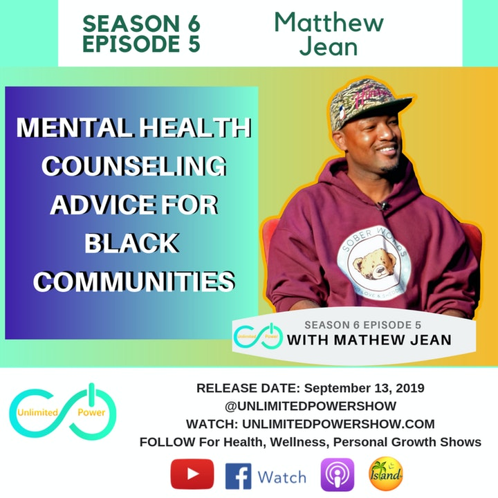 UP #65 Mental Health Advice, What You Should Know About Therapy | Mathew Jean on Unlimited Power Show