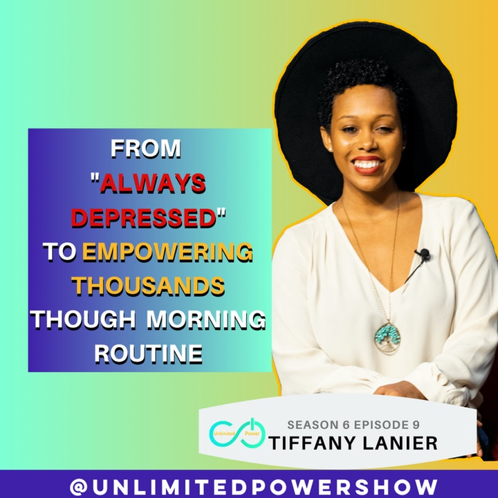 UP #69 From Always Depressed to Motivating Thousands through their Morning Routine | Tiffany Lanier