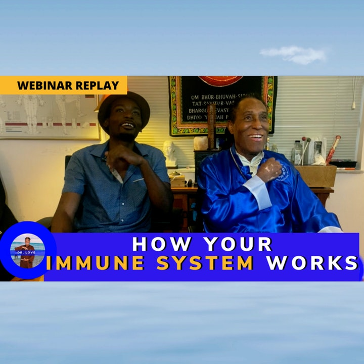 How your Immune System Works With Doctor George Xavier Love