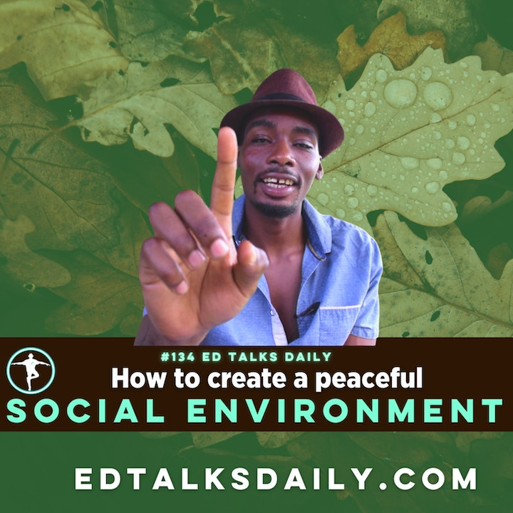 #134 Ed Talks creating a social environment that supports your holistic lifestyle