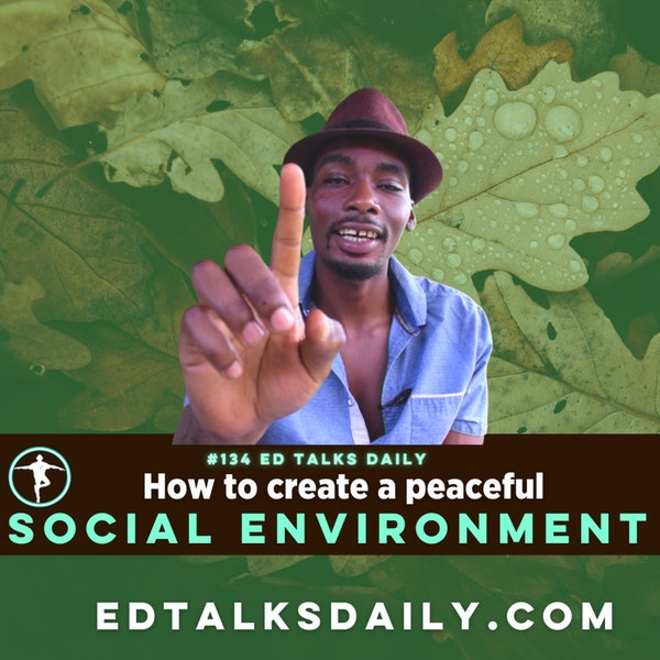 #134 Ed Talks creating a social environment that supports your holistic lifestyle Image