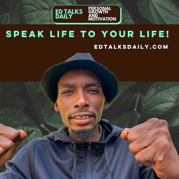 #180 Ed Talks Speak Life to your life
