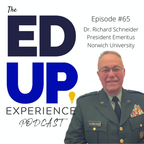 65: Why Higher Education Should Look at Vermont - with Richard Schneider, President Emeritus at Norwich University Image