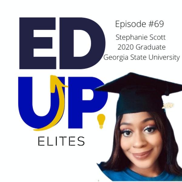 69: BONUS: EdUp Elites: Stephanie Scott, 2020 Graduate of Georgia State University Image