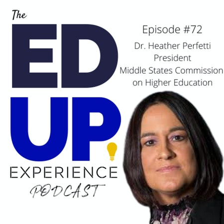 72: Partnering with Institutions for the Future - w/ Dr. Heather Perfetti, President, Middle States Commission on Higher Education Image