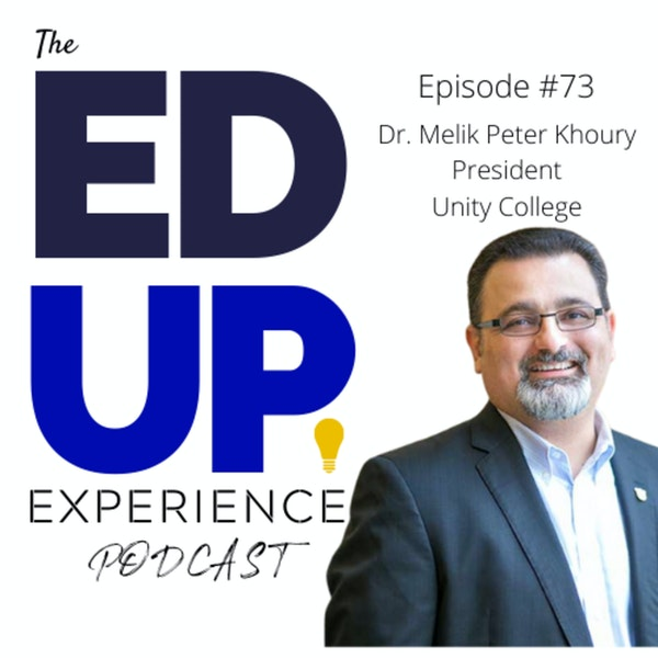 73: Outside the Traditional Semester - with Dr. Melik Peter Khoury, President at Unity College Image