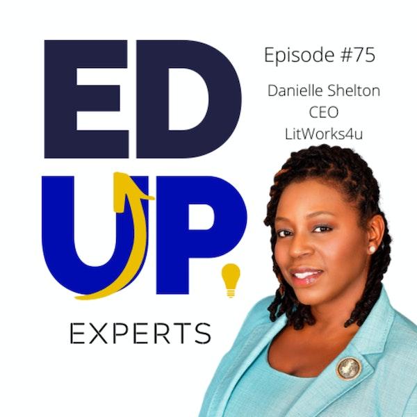 75: BONUS: EdUp Experts - Sticky Notes Anyone? - with Danielle Shelton, Founder, LitWorks4u Image