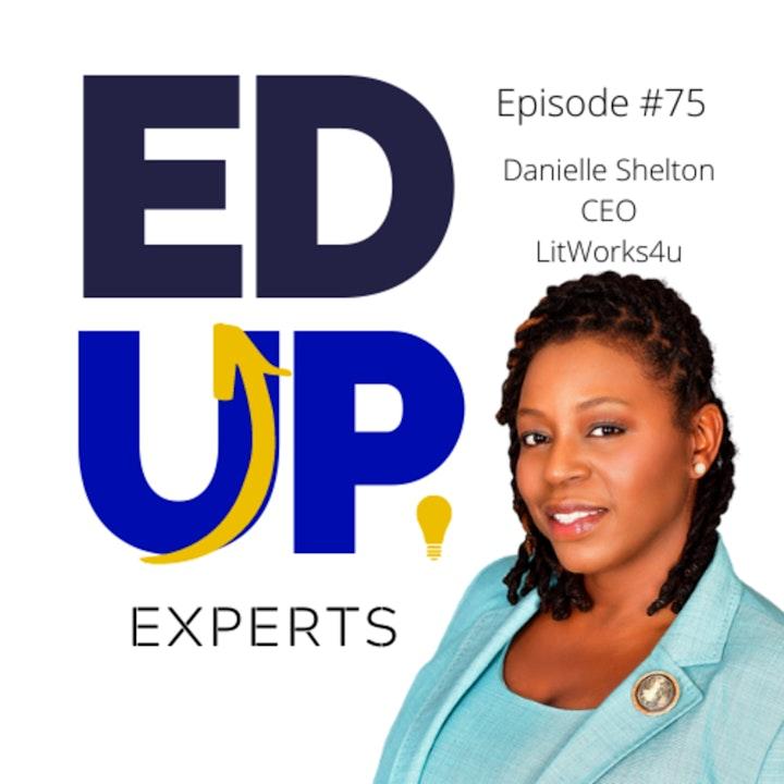 75: BONUS: EdUp Experts - Sticky Notes Anyone? - with Danielle Shelton, Founder, LitWorks4u