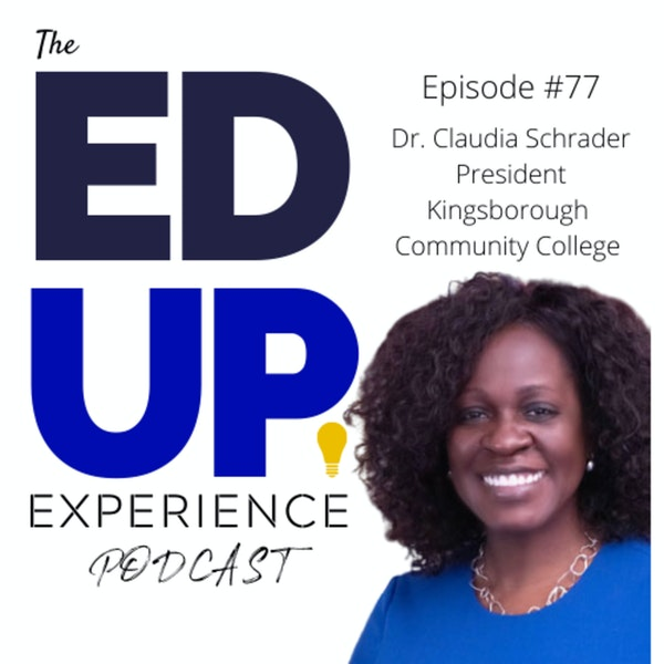 77: Breaking Glass Ceilings As a Black Woman Higher Ed Leader - with Dr. Claudia Schrader, President of Kingsborough Community College, CUNY Image