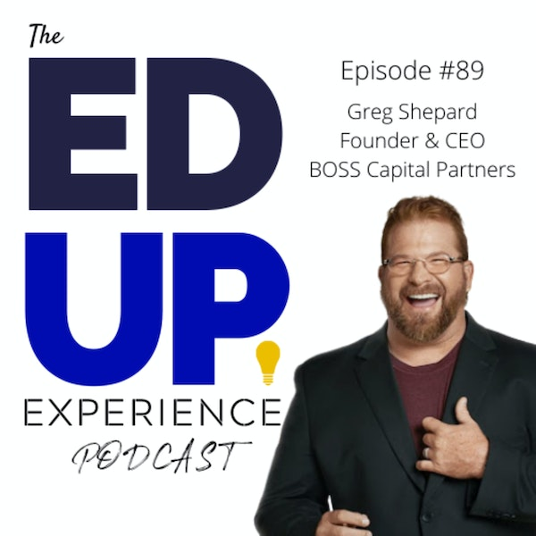 89: The Growth, Margin, and Retention of Higher Education - with Greg Shepard, Founder & CEO of Boss Capital Partners Image