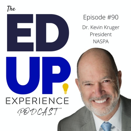 90: The State of Higher Education Student Affairs - with Dr. Kevin Kruger, President, NASPA Image