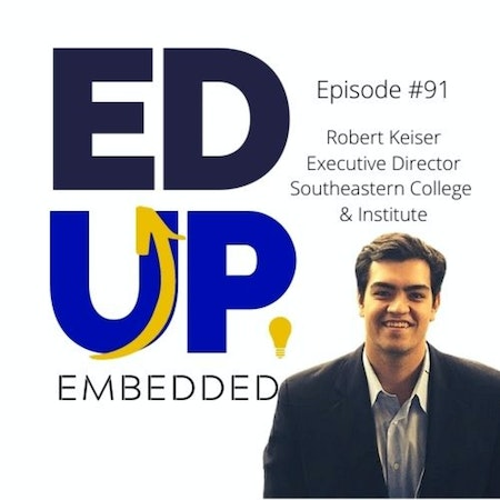 91: The Necessity of Choice in Higher Education - with Robert Keiser, Executive Director/COO, Southeastern College & Institute Image
