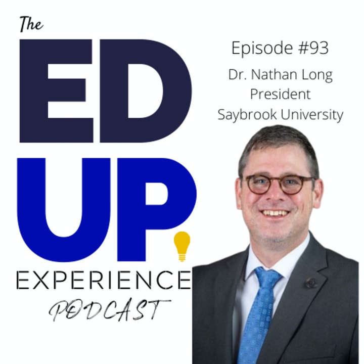 93. Merging Humanistic Elements into the Virtual Experience - with Dr. Nathan Long, President, Saybrook University