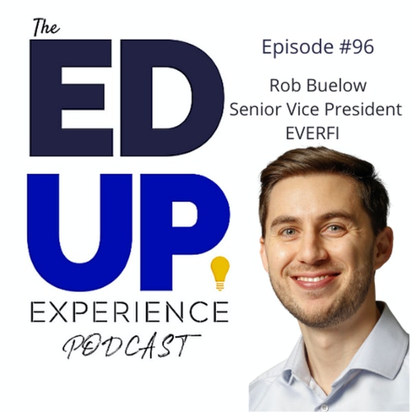 96. Prevention's Impact on Higher Education - with Rob Buelow, Senior Vice President, Everfi