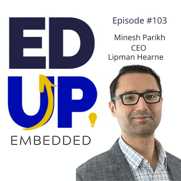"""103: """"Flat"""" is the new Black in Higher Education - with Minesh Parikh, CEO, Lipman Hearne Image"""