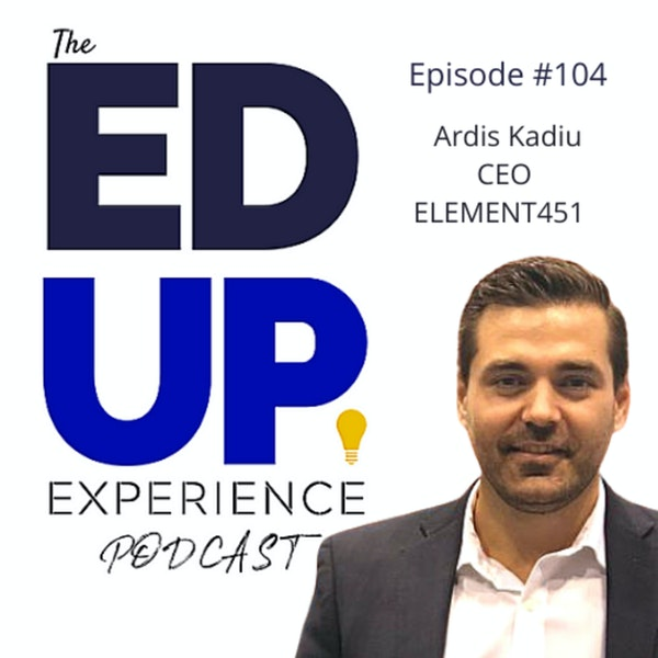 104: Higher Education and the Right CRM - with Ardis Kadiu, CEO, Element451 Image