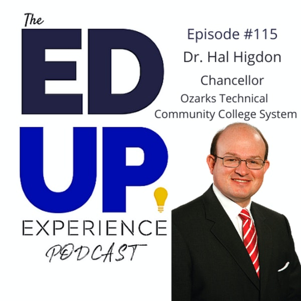 115: What Happens When You Call Students - with Dr. Hal Higdon, Chancellor, Ozarks Technical Community College System Image