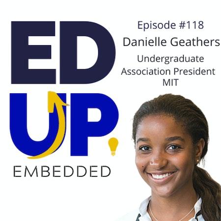 118: BONUS: EdUp Embedded: Danielle Geathers, Undergraduate Association President, MIT Image