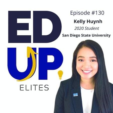 130: BONUS: EdUp Elites: Kelly Huynh, 2020 Student, San Diego State University Image
