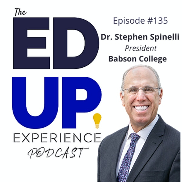 135: Developing the 80-year Student Revenue Stream - with Dr. Stephen Spinelli, President, Babson College Image