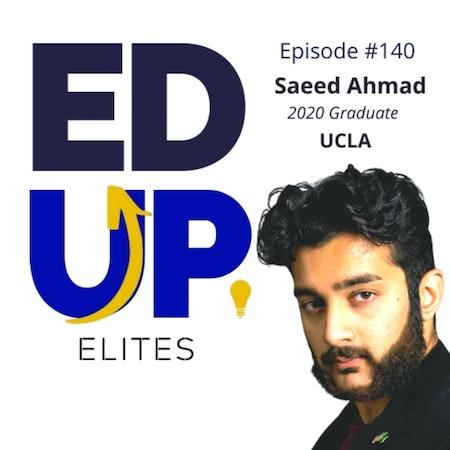 140: BONUS: EdUp Elites: Saeed Ahmad, 2020 Graduate, UCLA Image