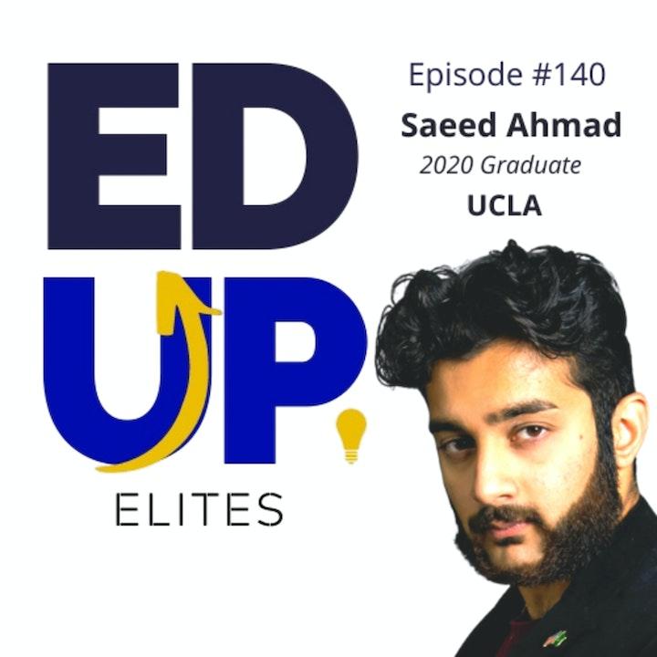 140: BONUS: EdUp Elites: Saeed Ahmad, 2020 Graduate, UCLA