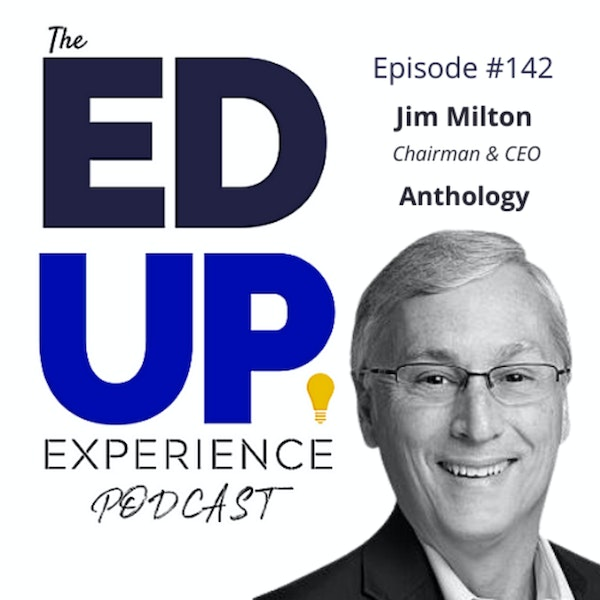 142: Technology Enhanced Operations - with Jim Milton, Chairman & CEO, Anthology Image