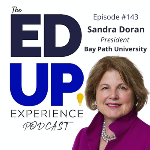 143: Fulfilling the Talent Pipeline (and supporting WOMEN) - with Sandra Doran, President, Bay Path University Image