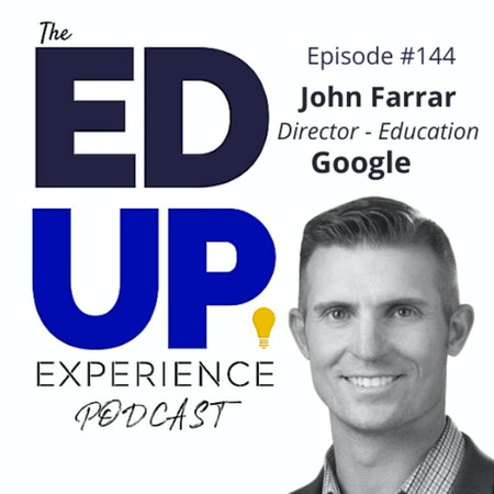 144: Digital Marketing in Higher Education- with John Farrar, Director of Education, Google Image