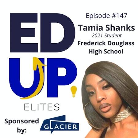 147: BONUS: EdUp Elites: Tamia Shanks, 2021 Student, Frederick Douglass High School Image