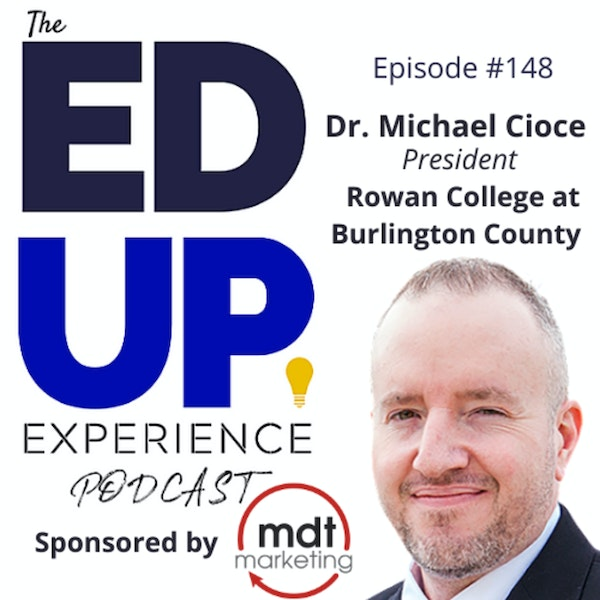 148: Asking for Help is NOT a Sign of Weakness - with Dr. Michael Cioce, President, Rowan College at Burlington County Image