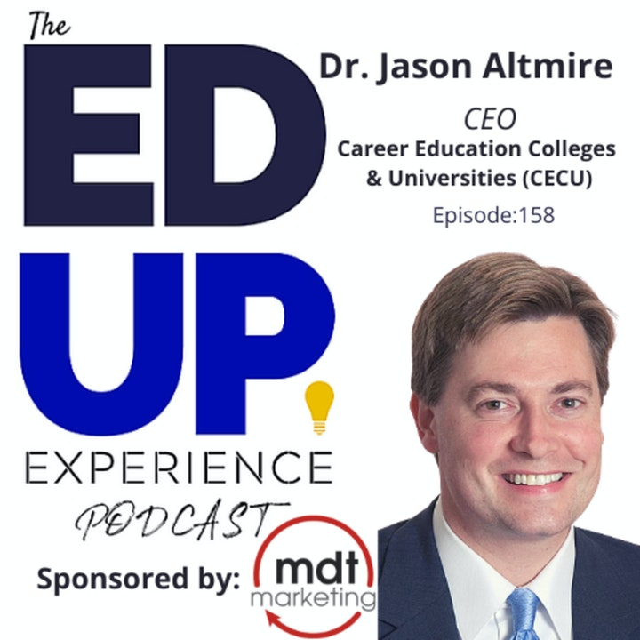 158: A New Day for Career Colleges - with Dr. Jason Altmire, CEO, CECU