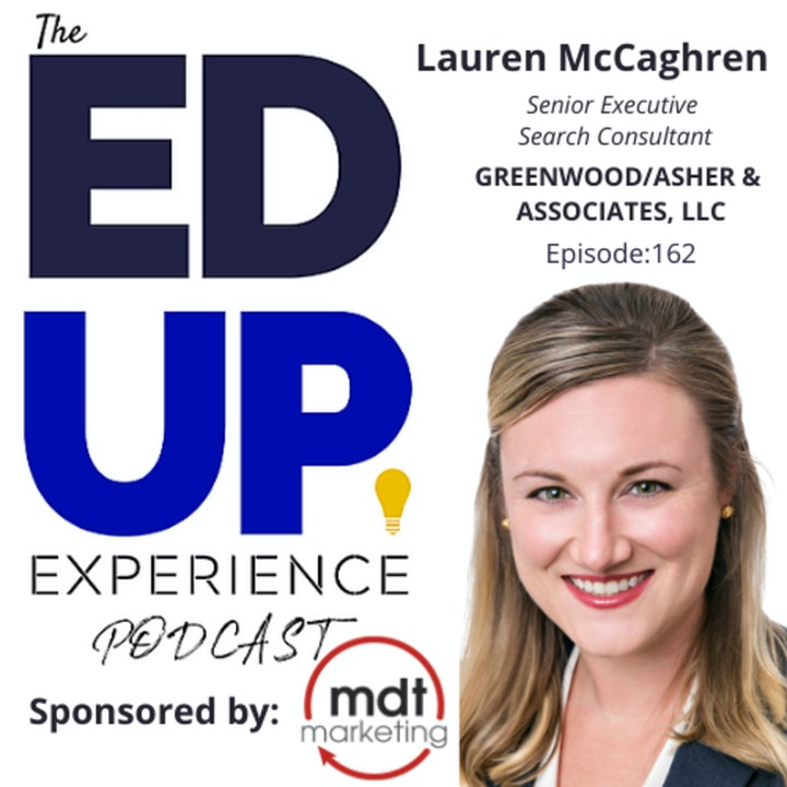 162: The Executive Search Inside Scoop - with Lauren McCaghren, Senior Executive Search Consultant, Greenwood/Asher & Associates, LLC