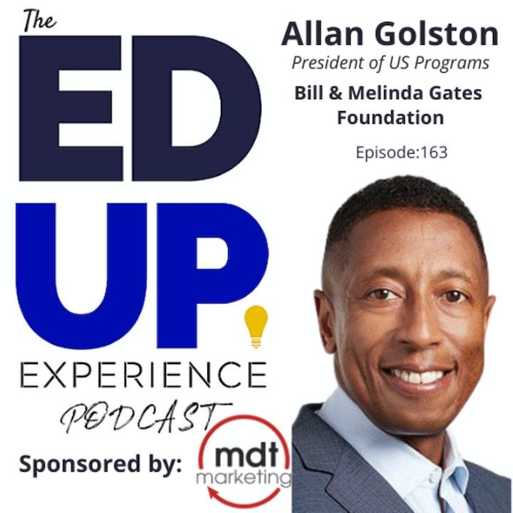 163: Money and Measures - with Allan Golston, President of US Programs, Bill & Melinda Gates Foundation