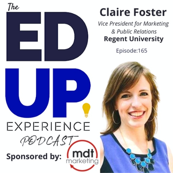 165: A Marketing Silver Bullet? - with Claire Foster, Vice President for Marketing & Public Relations, Regent University Image