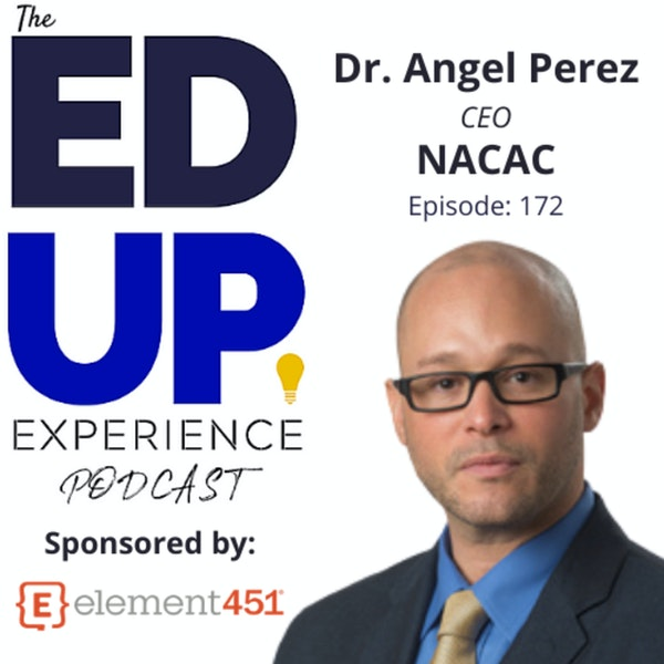 172: Tectonic Shifts in College Advising - with Dr. Angel Pérez, CEO, National Association for College Admission Counseling Image