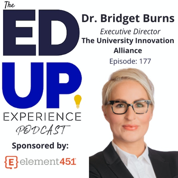 177: A Focus on Completion - with Dr. Bridget Burns, Executive Director, The University Innovation Alliance Image