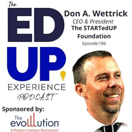 186: Solving Problems First - with Don A. Wettrick, CEO, President, STARTedUP Foundation Image