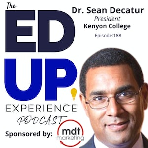 188: Doubling Down on Residential Experience - with Dr. Sean Decatur, President, Kenyon College